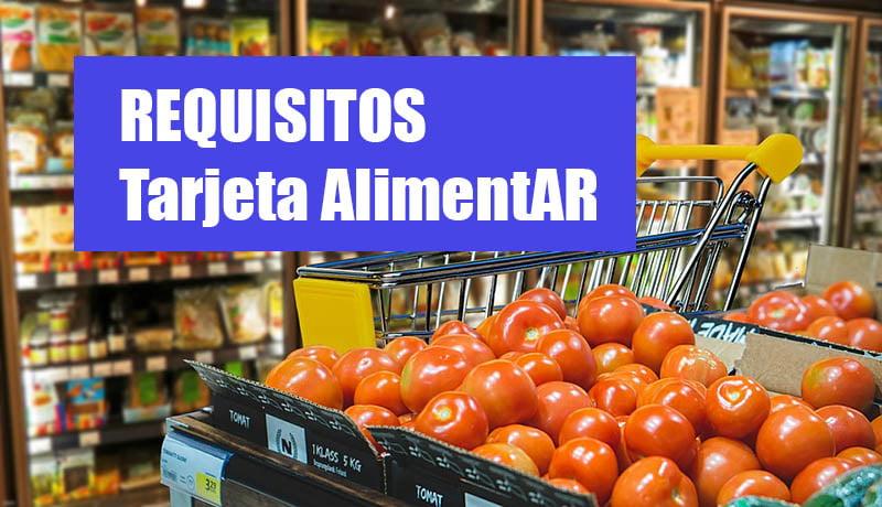 Requisitos de la Tarjeta AlimentAR
