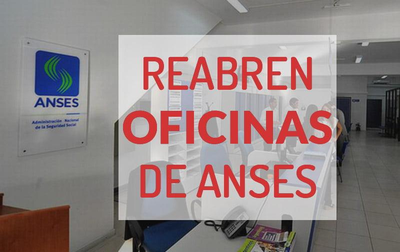 ANSES reabre Oficinas