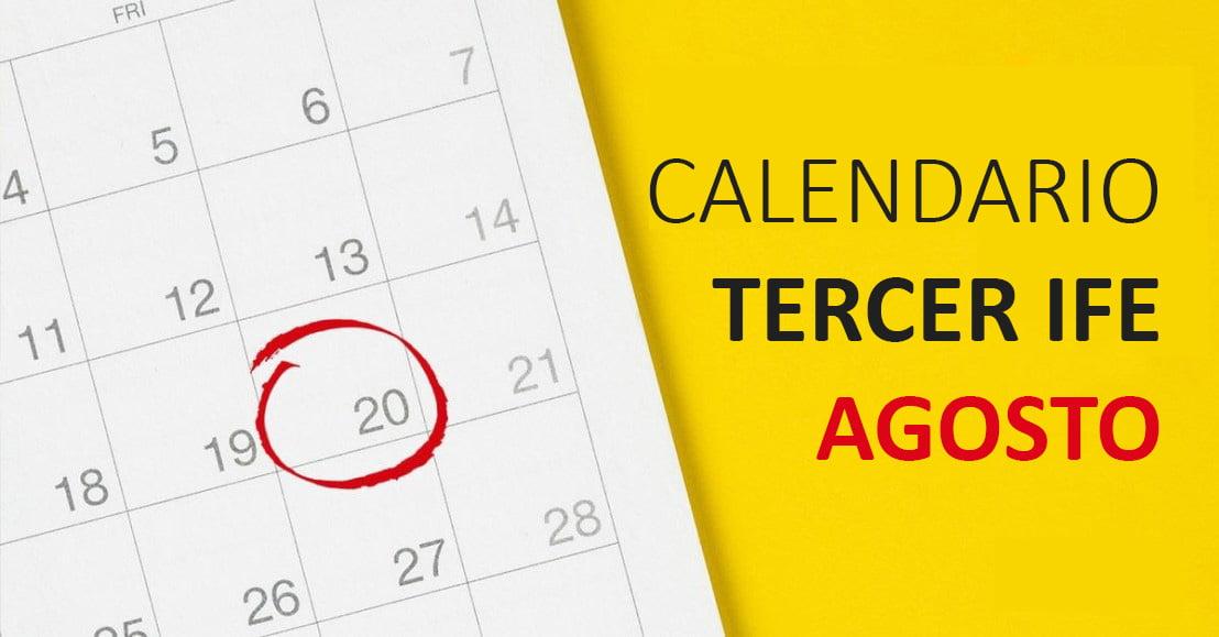 Calendario de pago del IFE de Agosto
