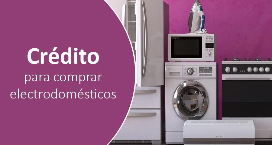 Plan de hasta 36 cuotas para comprar Electrodomésticos