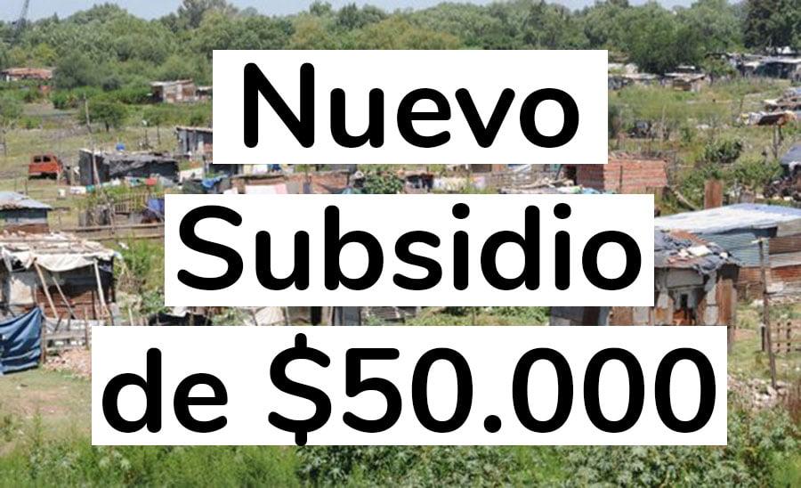 Nuevo Subsidio de $50.000
