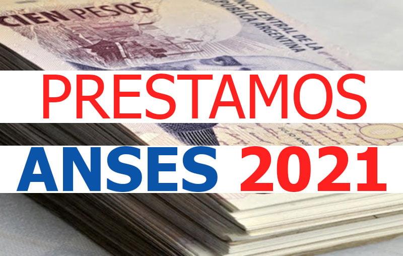 Nuevos Préstamos ANSES 2021