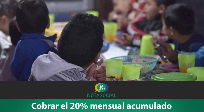 cobrar el 20% mensual acumulado