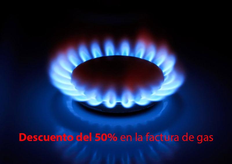 descuento del 50% en la factura de gas
